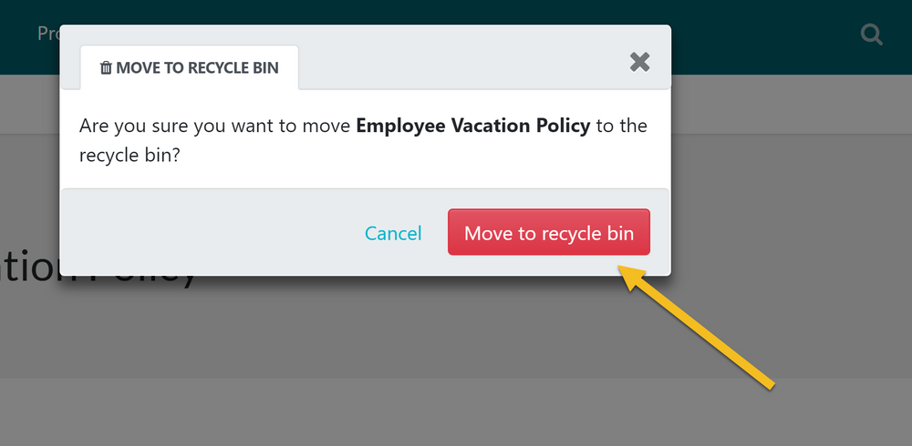 "Once this is done, then click on the ""Move to recycle bin"" button, to confirm the delete of the policy."