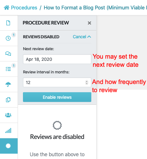 "By default SweetProcess automatically schedules a reminder to review the content a year from the time you clicked on the ""Enable periodic reviews"" button."